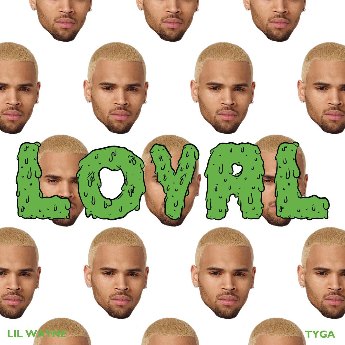 Chris Brown - Loyal ft Lil Wayne, Tyga