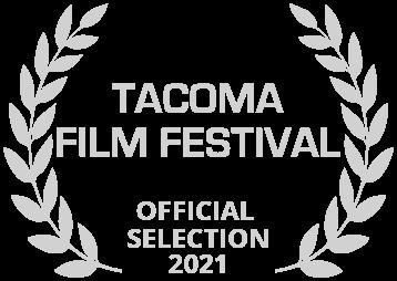 Tacoma Film Festival Official Selection 2021 Award