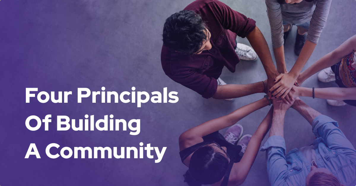 The Four Principles of Building a Community