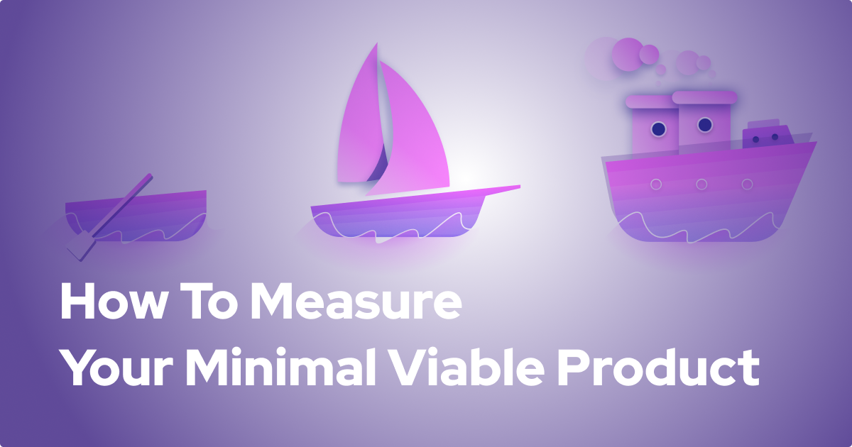 How to Measure the MVP of Your Digital Venture