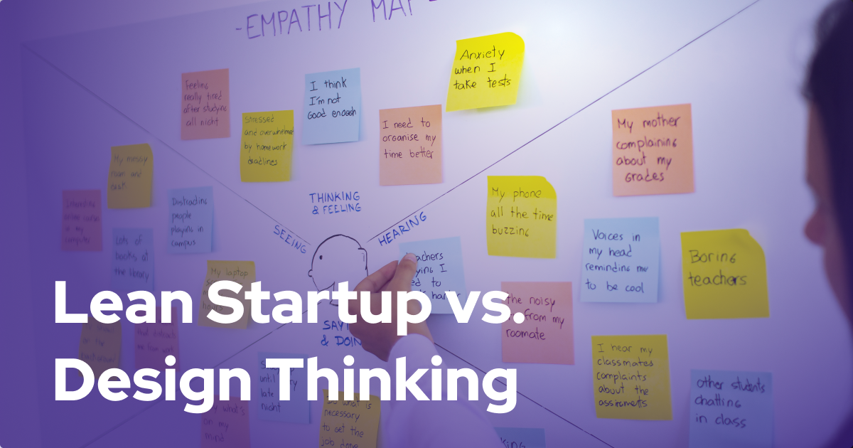 Lean Startup vs. Design Thinking – What Should You Use For Your Digital Venture?