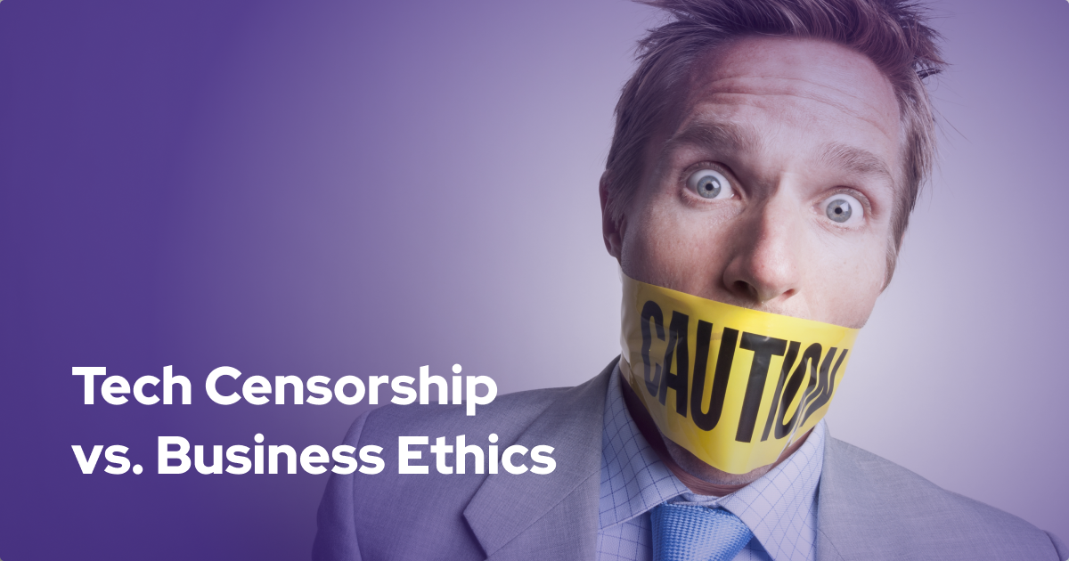 What Role Should Big Tech Censorship Play in Business Ethics?