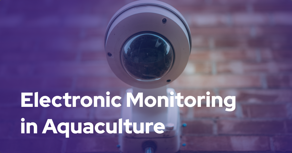 Electronic Monitoring in Aquaculture