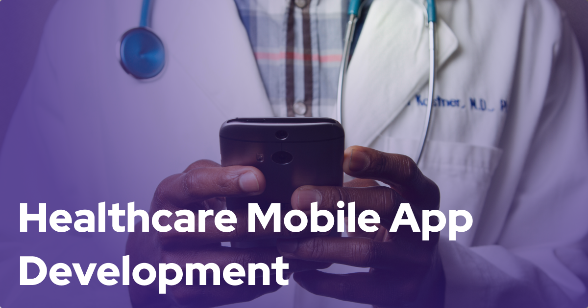 What is Driving The Demand For Healthcare Mobile App Development?