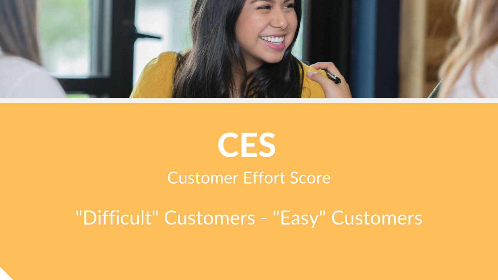 Customer Effort Score - measuring customer loyalty