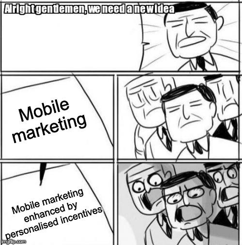 Mobile marketing + Incentive marketing