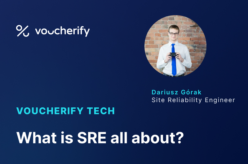 Voucherify Tech Podcast – What is Site Reliability Engineering all about?