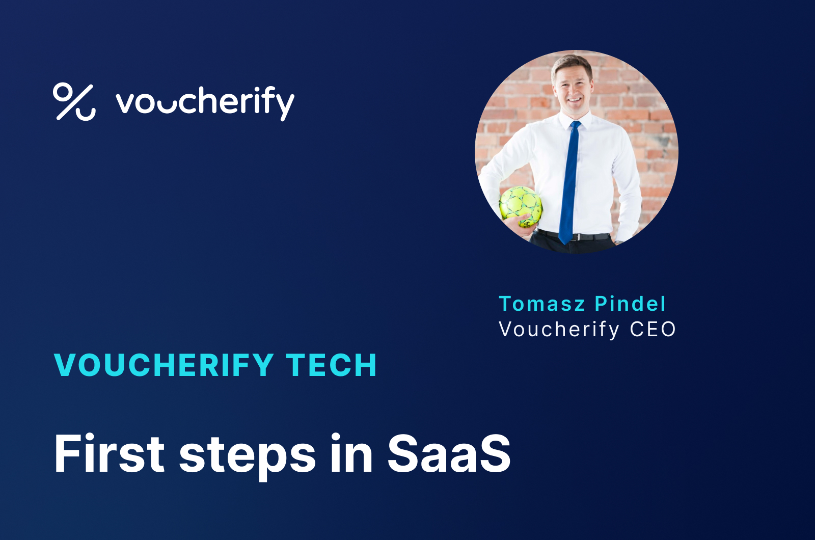 Voucherify Tech Podcast – First steps in SaaS