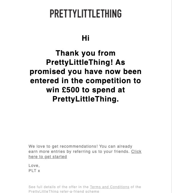 Giveaway entry as a referral reward from prettylittlething