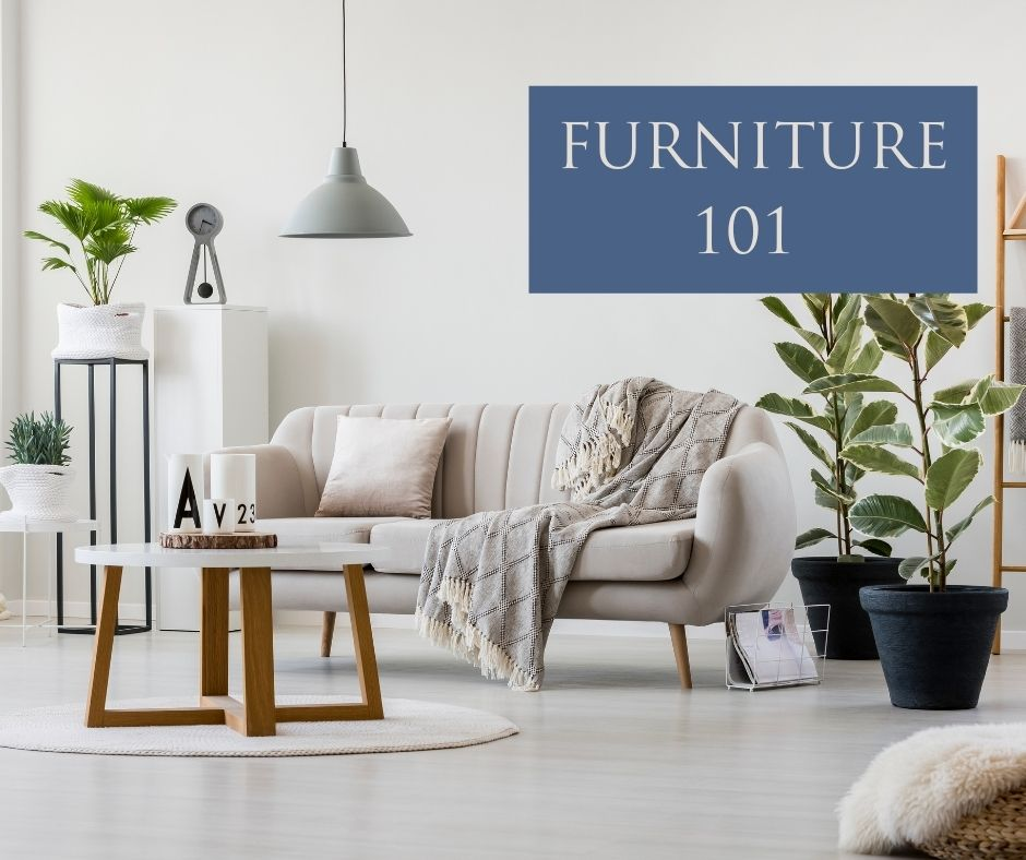 Furniture 101- Absolutely everything you must know before buying