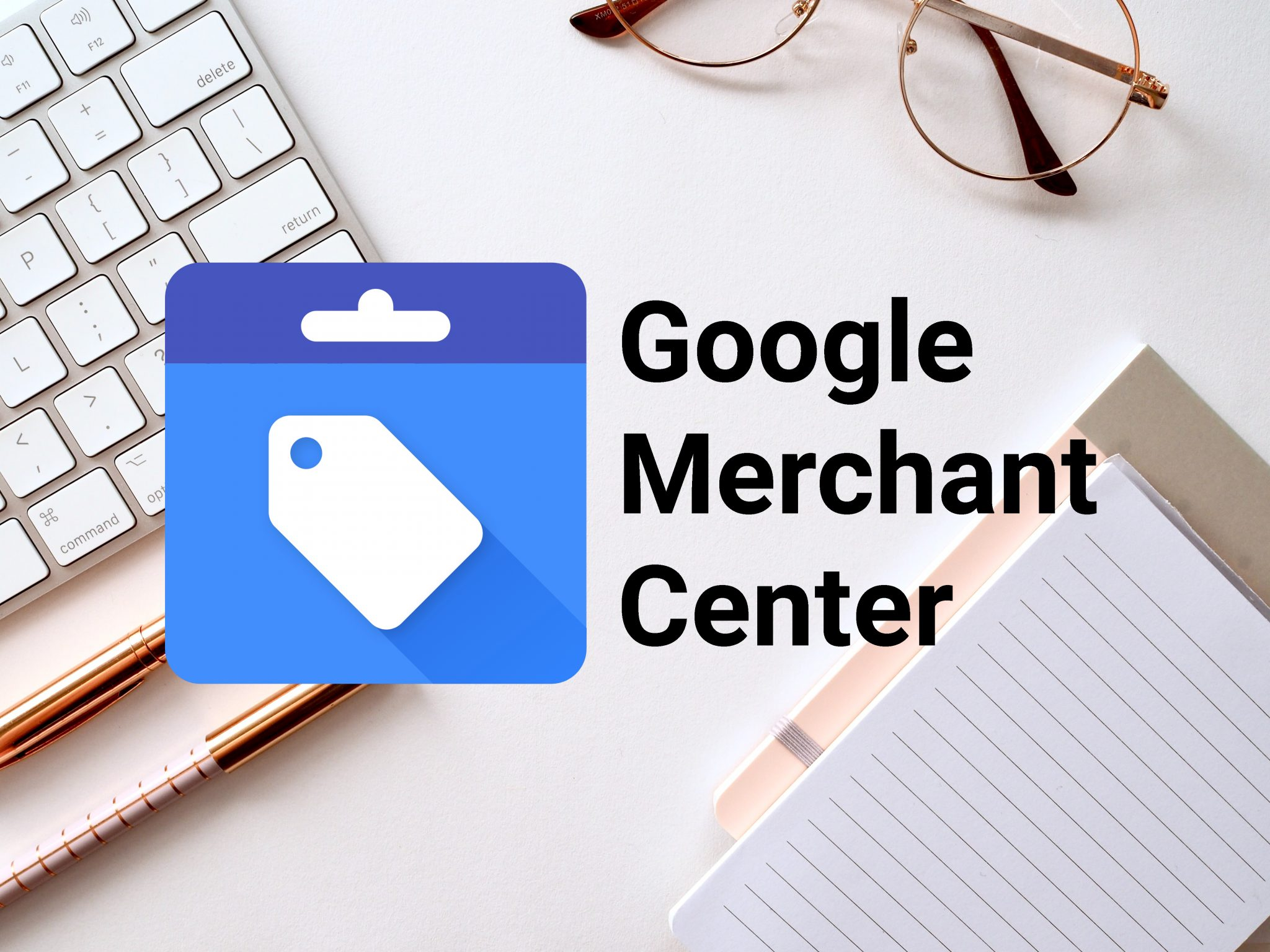Set Up Merchant Center – How To Easily Set Up Your Account