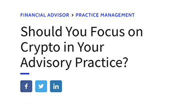 Should You Focus on Crypto in Your Advisory Practice?