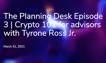 Crypto 101 for advisors with Tyrone Ross Jr