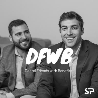 Dental Friends with Benefits podcast cover art