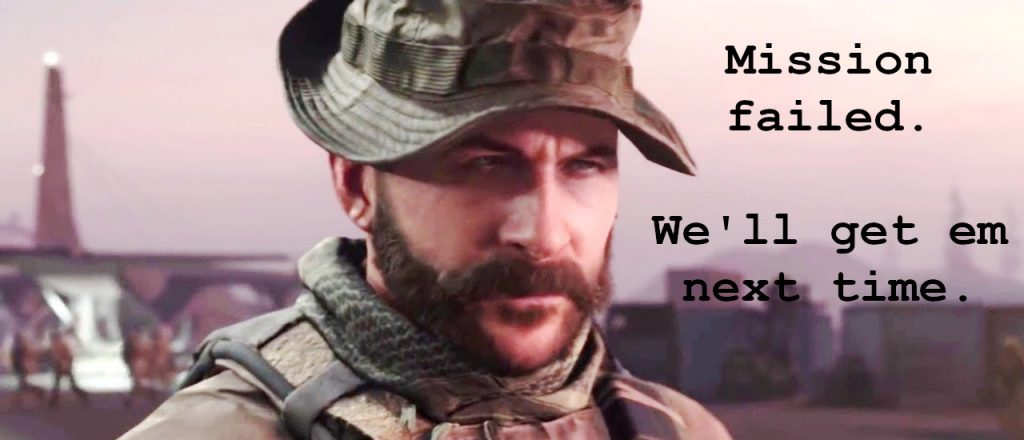 """""""Mission failed, we'll get 'em next time"""" from the Call of Duty video game."""