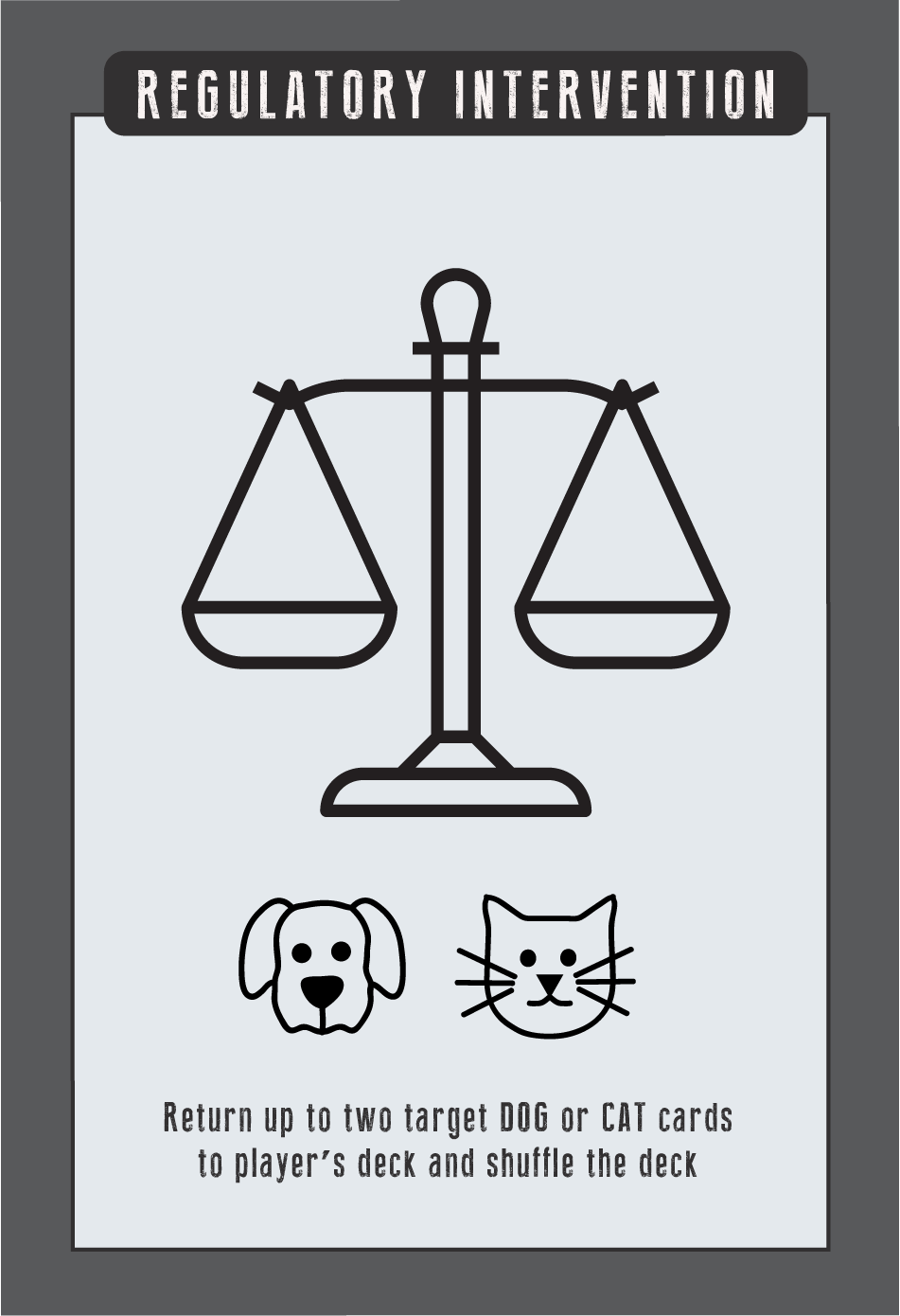 """Regulatory intervention card, """"Return up to two target DOG or CAT cards to player's deck and shuffle the deck"""""""