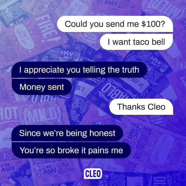 You know the drill. If you wanna learn more about that quick spot, go to our link in bio and download Cleo (after your Taco Bell)