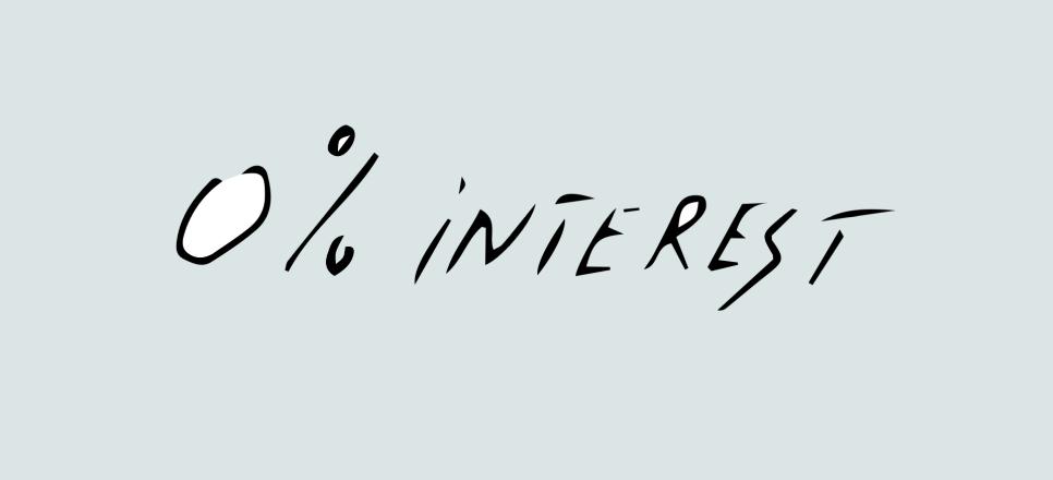 Надпис, гласящ 0 процента лихва и показващ опция за теглене на безлихвен кредит