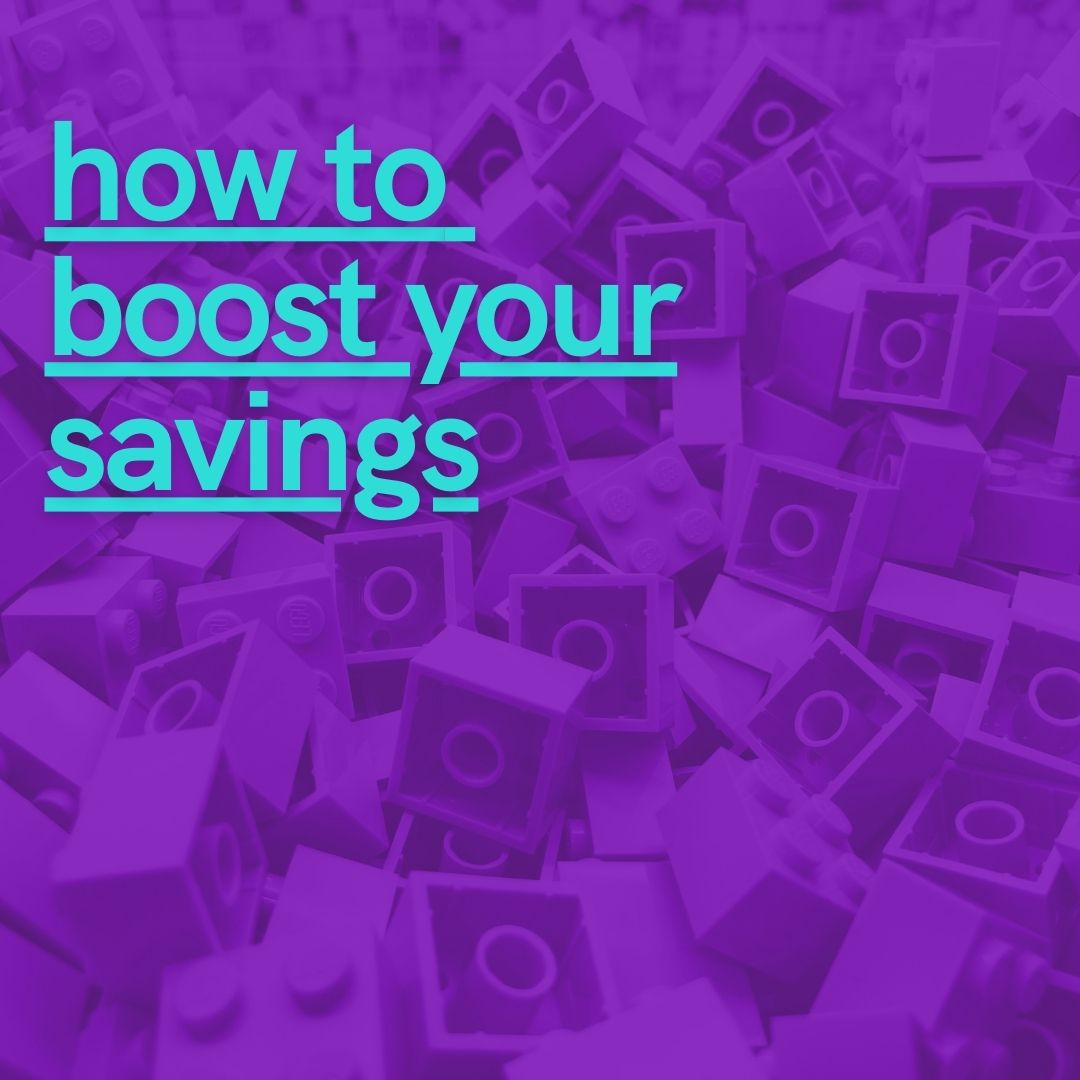 Top tips on how to boost your savings