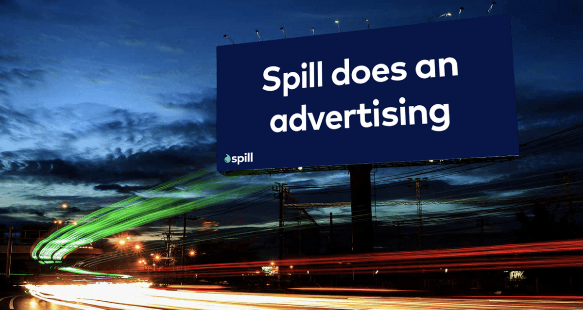 Spill does an advertising