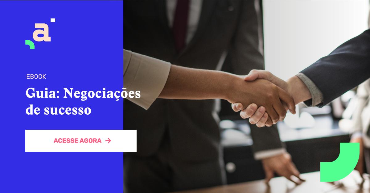 Como negociar com cliente: DICAS de negociação em vendas