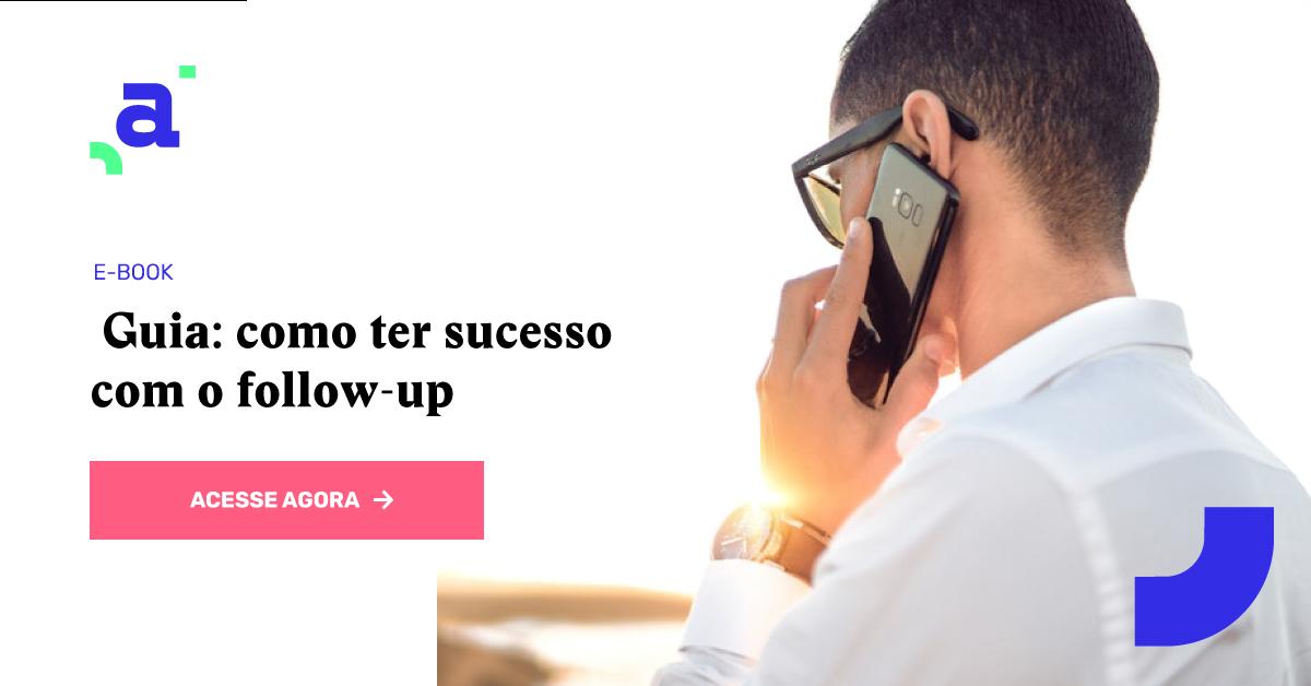 Guia: o que é follow-up de vendas e como fazer