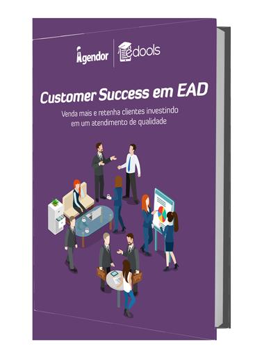 Customer Success em EAD: venda mais e retenha clientes investindo em um atendimento de qualidade