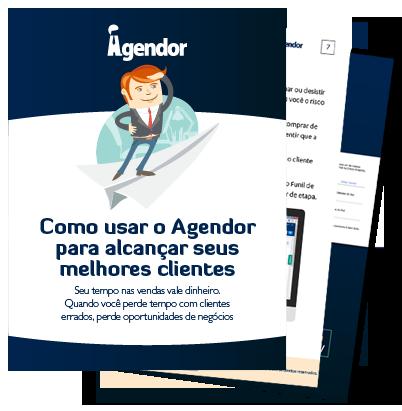 Como usar o Agendor para alcançar seus melhores clientes