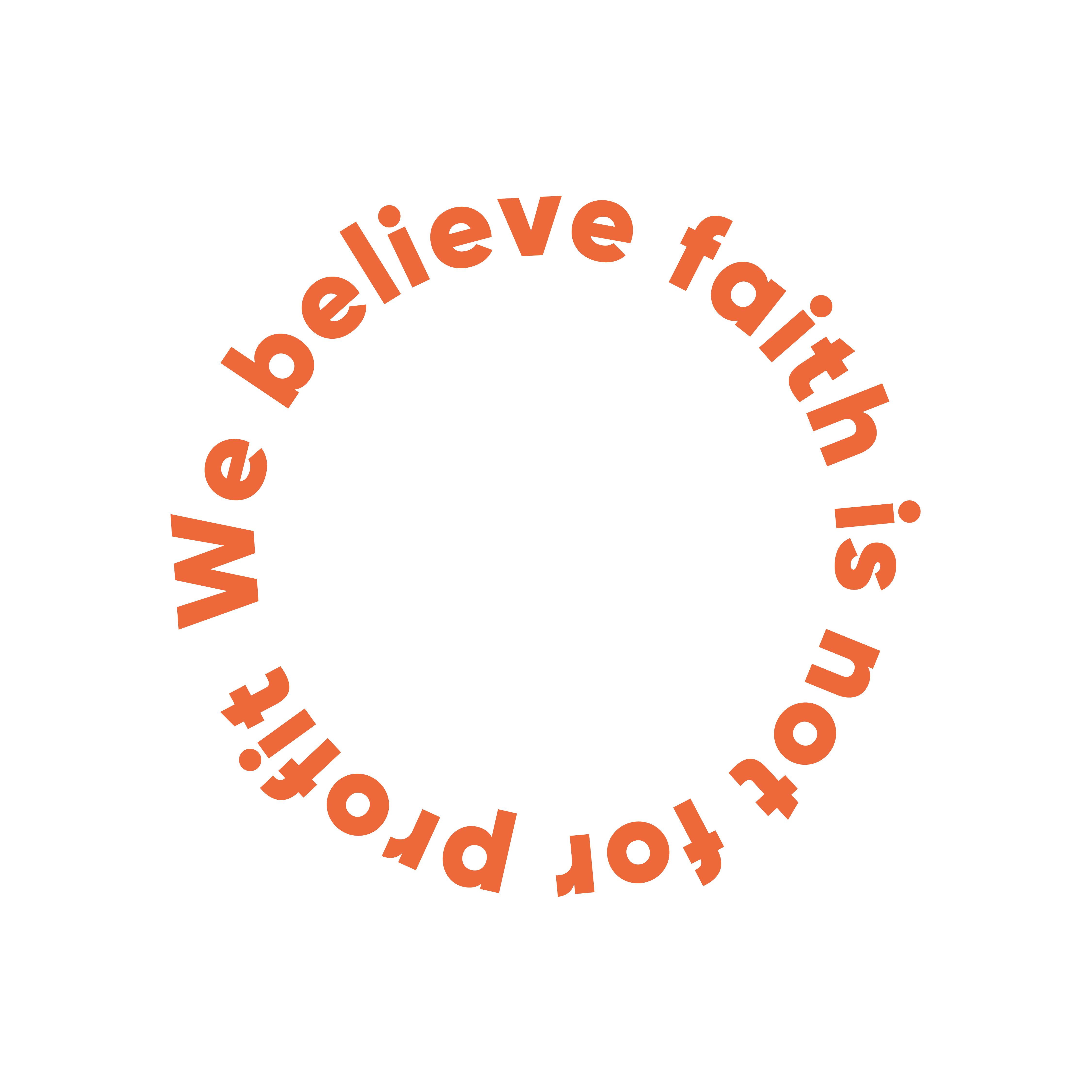we believe faith is not for profit