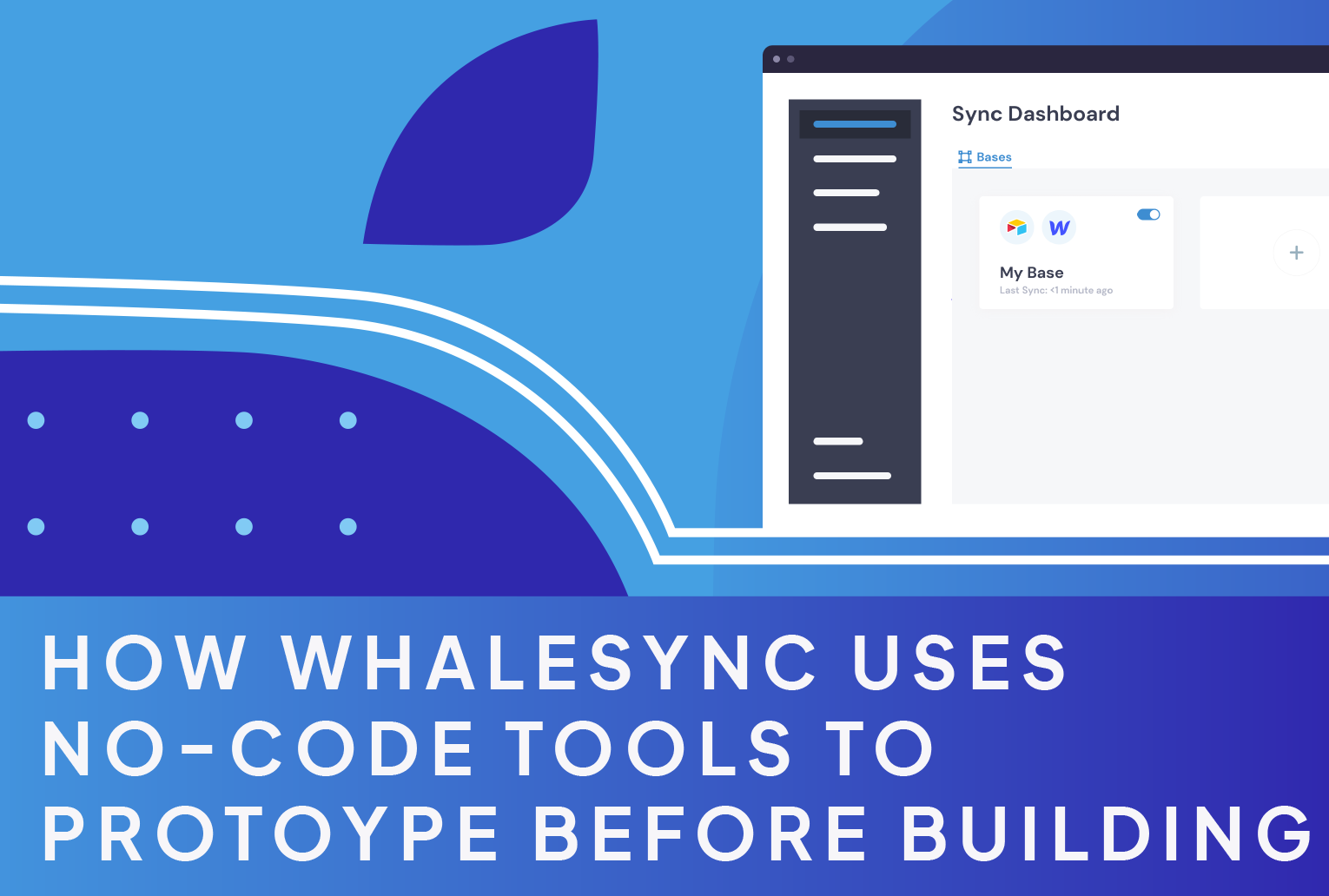 How Whalesync Uses No-Code Tools