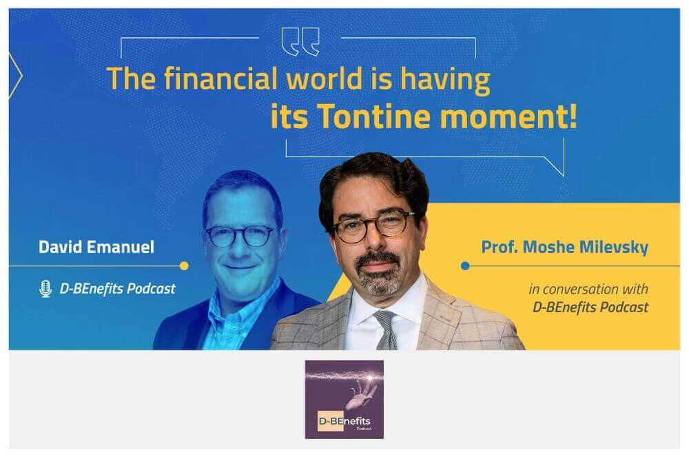 Professor Moshe Milevsky, was interviewed by David Emanuel of D-Benefits Podcast. It's a great listen with an awesome takeaway at the end. Spoiler alert: we are mentioned!