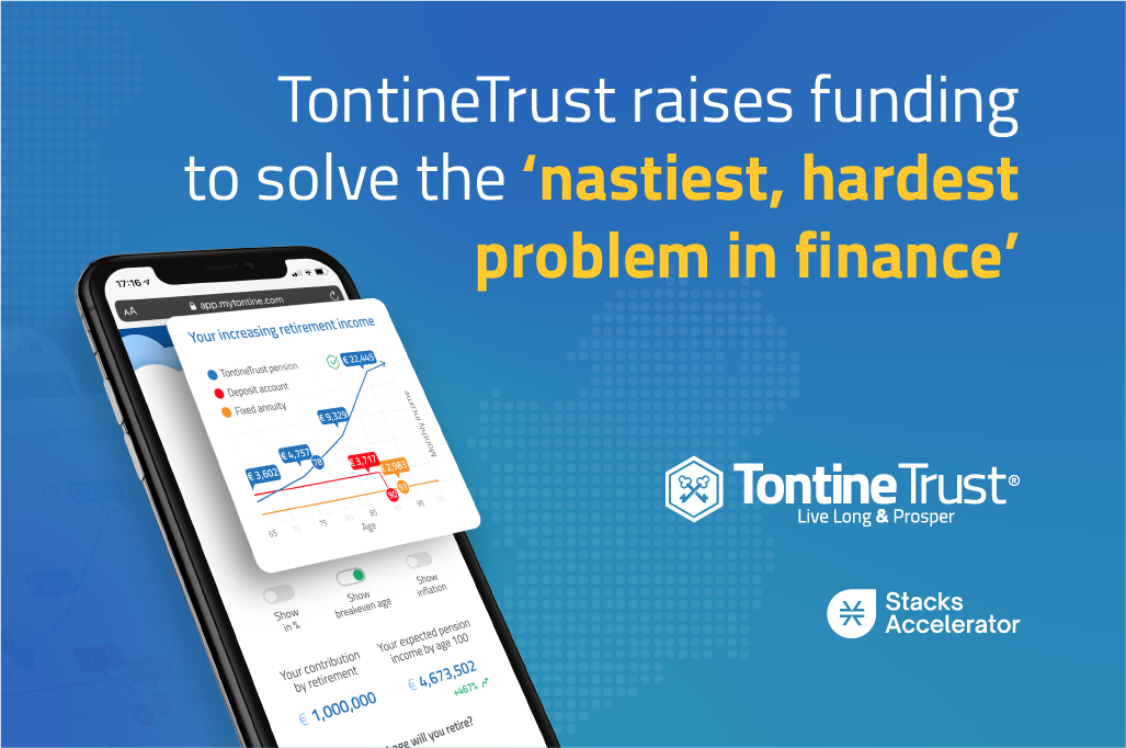 TontineTrust announces investment backed by start-up incubator Stacks as it scales to disrupt the $50 trillion-plus global pensions industry.