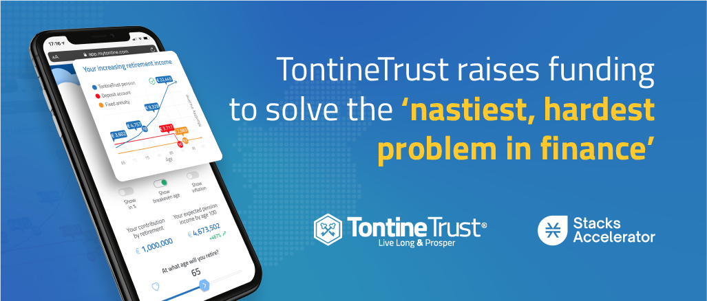 TontineTrust raises funding to solve the 'nastiest, hardest problem in finance'.