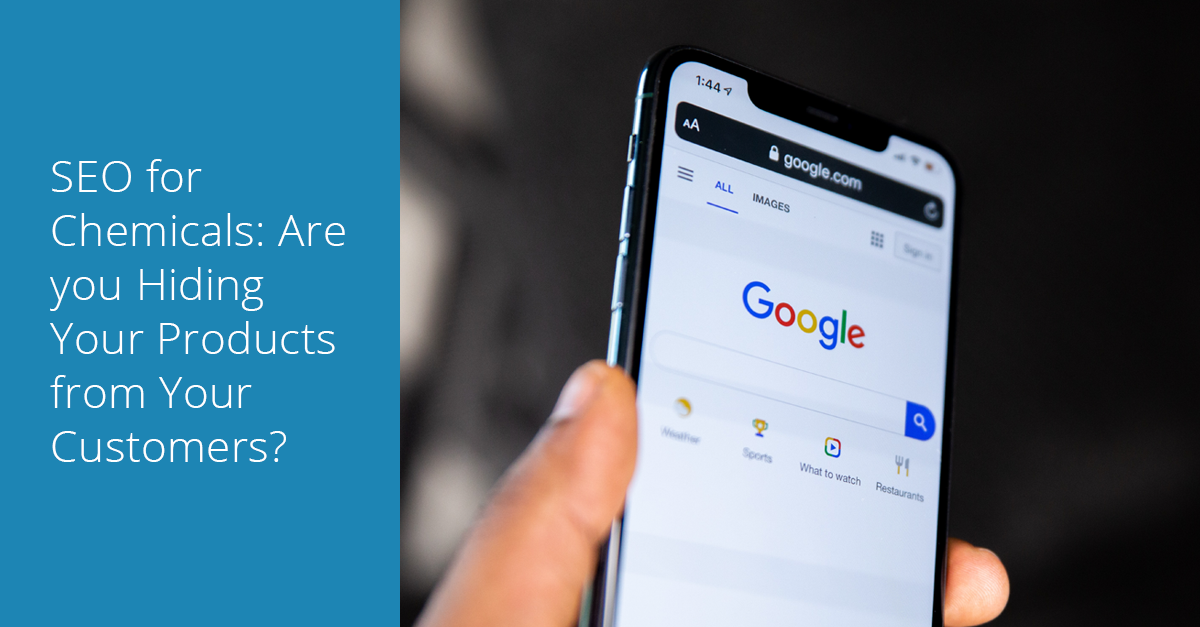 SEO For Chemicals: Are you Hiding Your Products from Your Customers?
