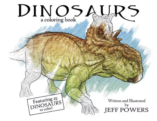 Dinosaurs: A Coloring Book by Jeff Powers is a fun and factual dive into the stunning world of dinosaurs.