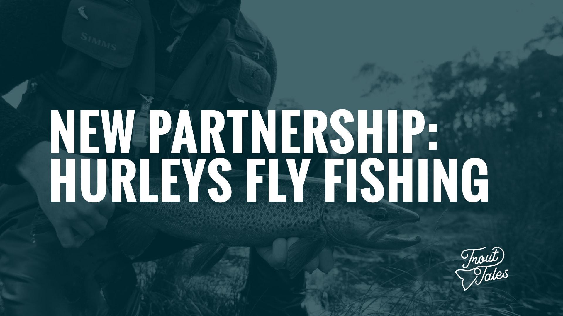 New Partnership: Hurleys Fly Fishing