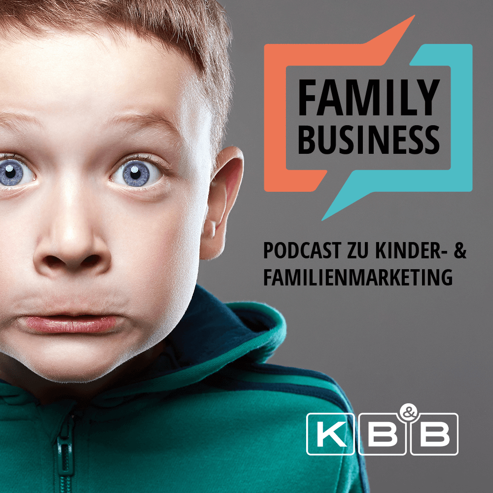 Podcast Family Business - Kinder- und Familienmarketing