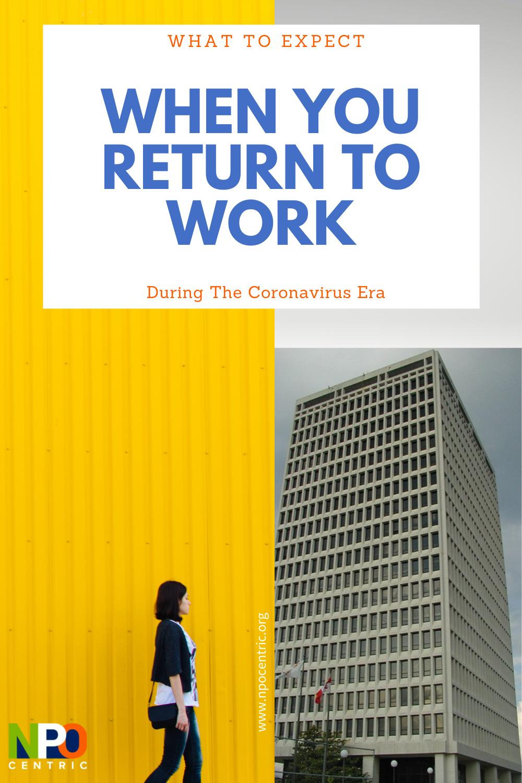 What to Expect When You Return to Work During The Coronavirus Era