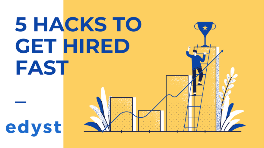 5 Hacks To Get Hired Fast