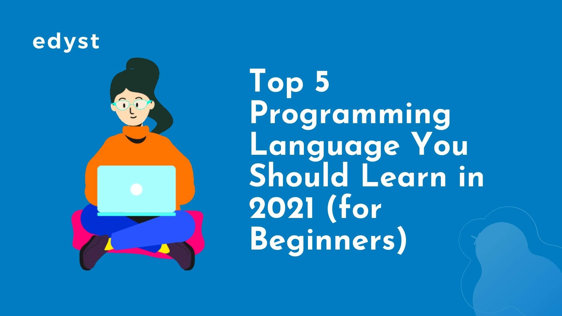Top 5 Programming Language You Should Learn in 2021 (for Beginners)