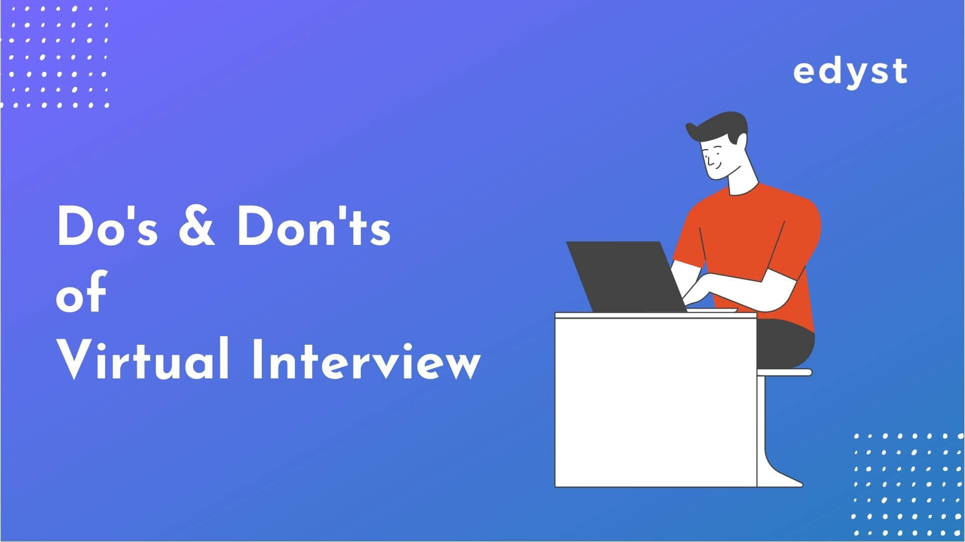 Do's & Don'ts of Virtual Interview