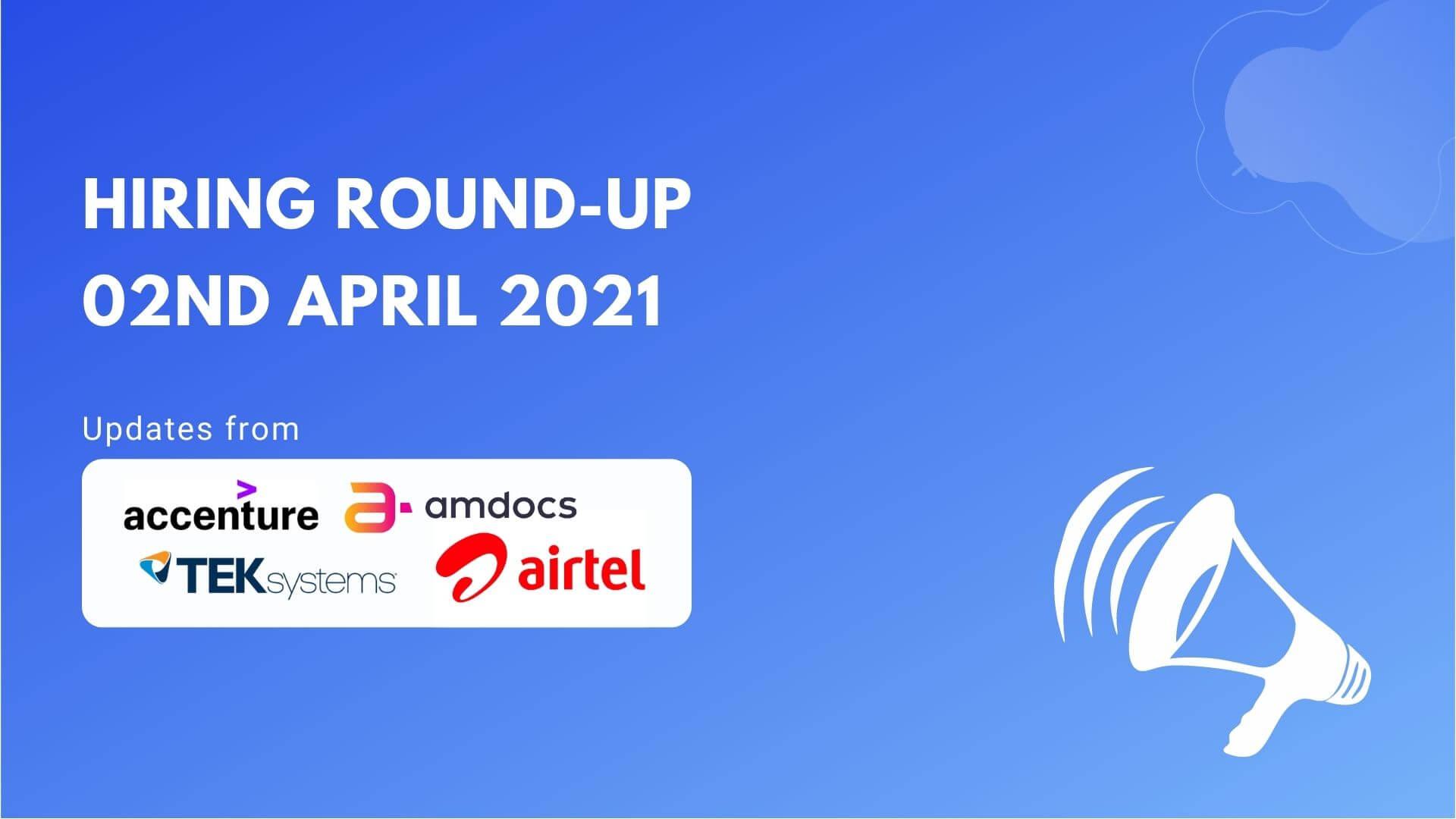 Hiring Round-Up   2nd April 2021