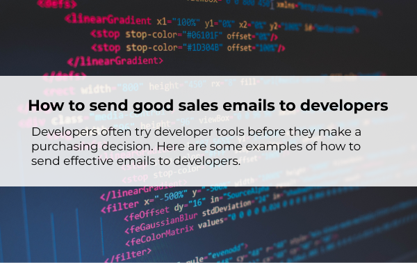 How to Send Good Sales Emails to Developers