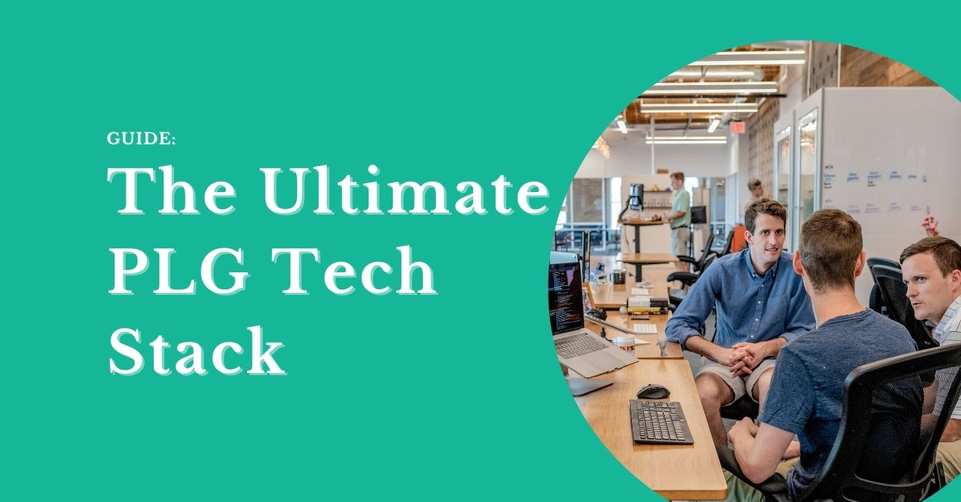 The Ultimate Product Led Growth Tech Stack