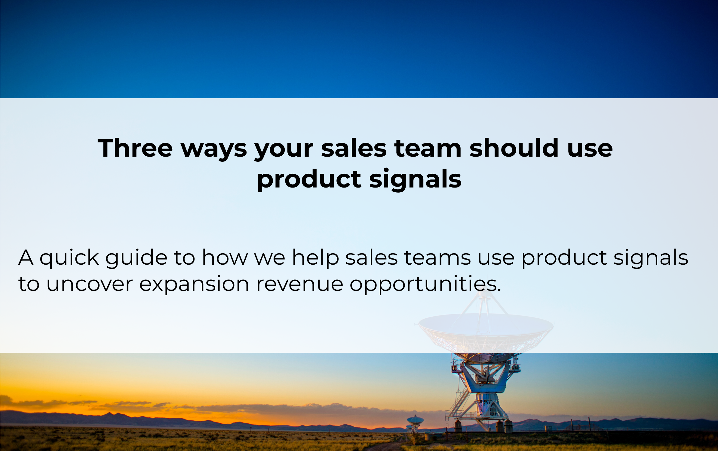 Three Ways Your Sales Team Should Use Product Signals