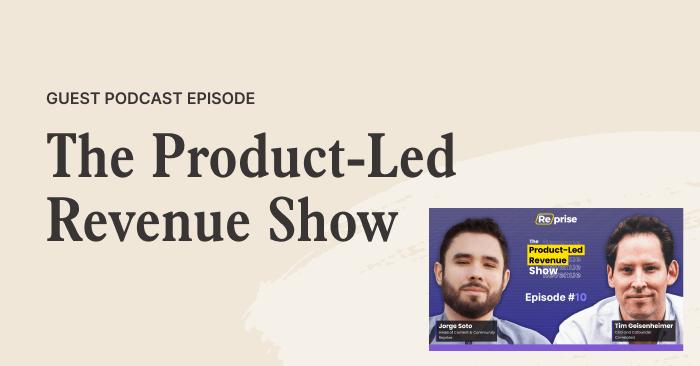 The Product-Led Revenue Show with Reprise's Jorge L Soto
