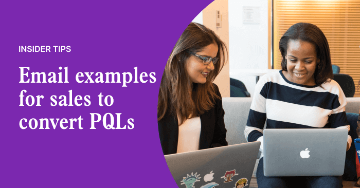 Email examples and strategies for sales to engage and convert PQLs