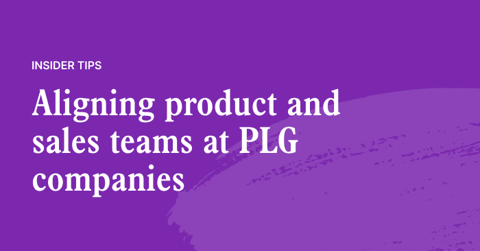 How product should collaborate with sales in PLG companies