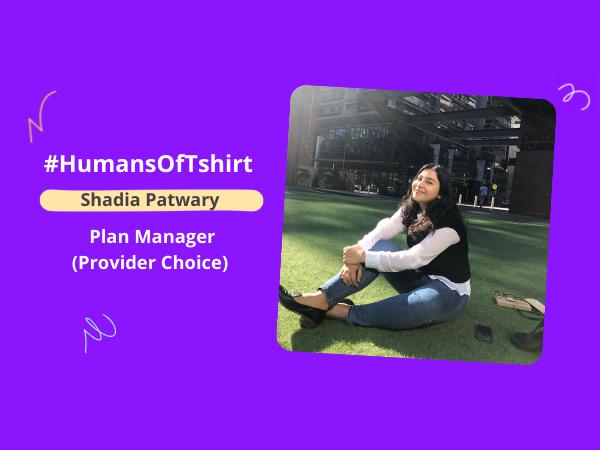 Humans of T-shirt: Meet Shadia, Plan Manager at Provider Choice