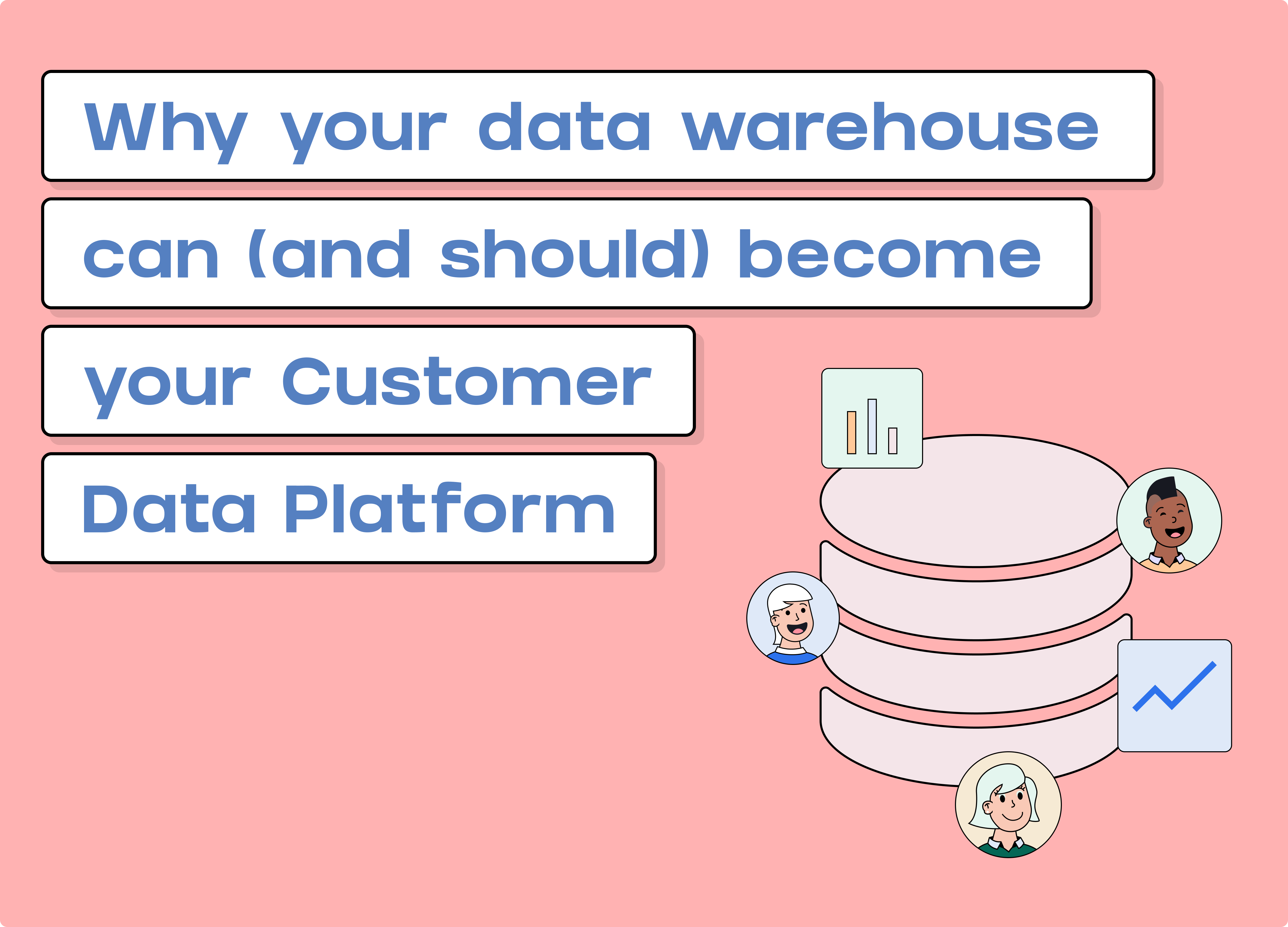 Why Your Data Warehouse Can (and Should) Become Your CDP